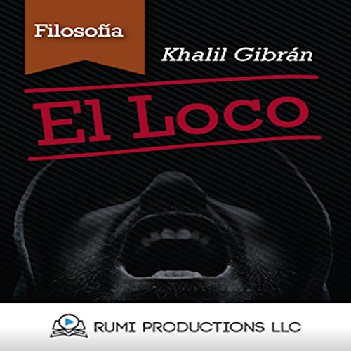 El Loco [The Madman]                   De :                                                                                                                                 Khalil Gibran                               Lu par :                                                                                                                                 uncredited                      Durée : 57 min     Pas de notations     Global 0,0
