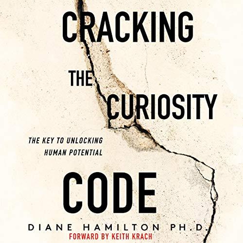 Cracking the Curiosity Code     The Key to Unlocking Human Potential              De :                                                                                                                                 Diane Hamilton PhD                               Lu par :                                                                                                                                 Dion Graham                      Durée : 4 h et 43 min     Pas de notations     Global 0,0