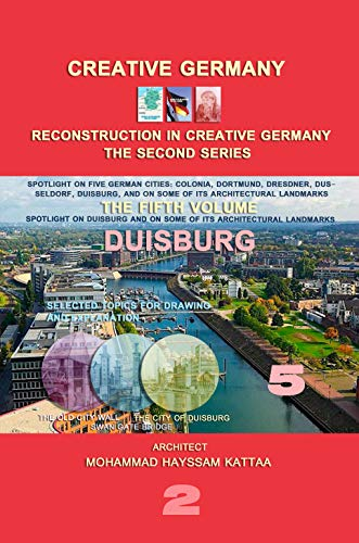 Duisburg (volume 5): Lighting on the Duisburg city, and on some of its architectural landmarks (RECONSTRUCTION IN CREATIVE GERMANY (series 2)) (English Edition)