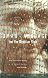 Human Language and Our Reptilian Brain: The Subcortical Bases of Speech, Syntax, and Thought (Perspectives in Cognitive Neuroscience) - Philip Lieberman