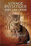 Voyage initiatique avec les chats - Format Kindle - 11,99 €