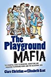 The Playground Mafia by Clare Christian and Elisabeth Kent (2014-03-03)
