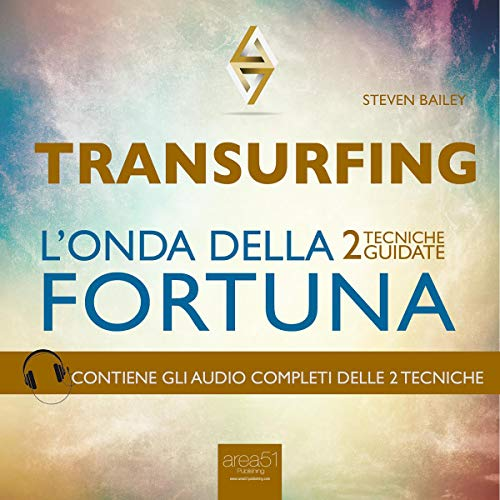 Transurfing. L'onda della fortuna [Transurfing. The Wave of Fortune]     2 tecniche guidate [2 Guided Skills]              By:                                                                                                                                 Steven Bailey                               Narrated by:                                                                                                                                 Fabio Farnè                      Length: 1 hr and 16 mins     Not rated yet     Overall 0.0