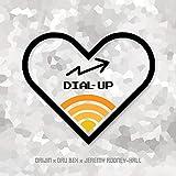 Dial-Up (feat. Dru Bex & Jeremy Rodney-Hall)