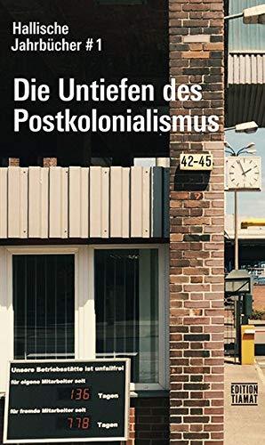 Hallische Jahrbücher Bd. 1: Die Untiefen des Postkolonialismus (Critica Diabolis)