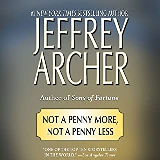 Not a Penny More, Not a Penny Less                   De :                                                                                                                                 Jeffrey Archer                               Lu par :                                                                                                                                 John Lee                      Durée : 7 h et 32 min     Pas de notations     Global 0,0