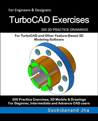 TurboCAD Exercises: 200 3D Practice Drawings For TurboCAD and Other Feature-Based 3D Modeling Software (English Edition)