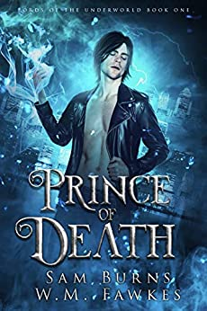 Prince of Death (Lords of the Underworld Book 1) by [Sam Burns, W.M. Fawkes]