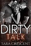 Dirty Talk (A MFM Ménage Romance) (The Dirty Series)