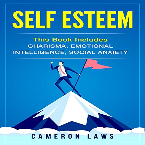 Couverture de Self Esteem: Charisma, Emotional Intelligence & Social Anxiety