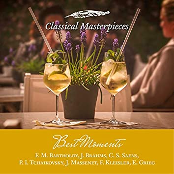 Best Moments F. M. Bartholdy, J. Brahms, C. S. Saens, P. I. Tchaikovsky, J. Massenet, F Kleisler, E. Grieg (Classical Masterpieces)