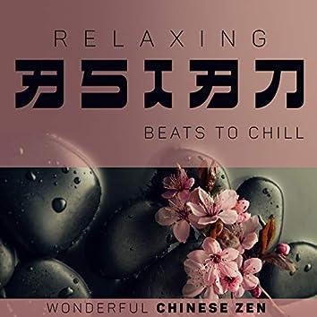 Relaxing Asian Beats to Chill - Wonderful Chinese Zen Healing Flute, Massage, Spa & Reiki Music
