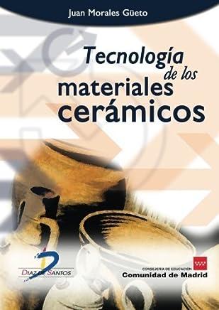 Tecnología de los materiales cerámicos (Spanish Edition) by Juan Morale Güeto (2013-11-08)