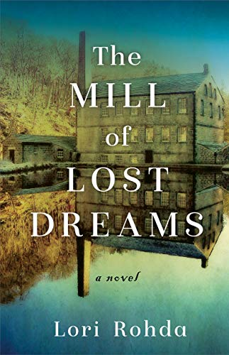 The Mill of Lost Dreams: A Novel
