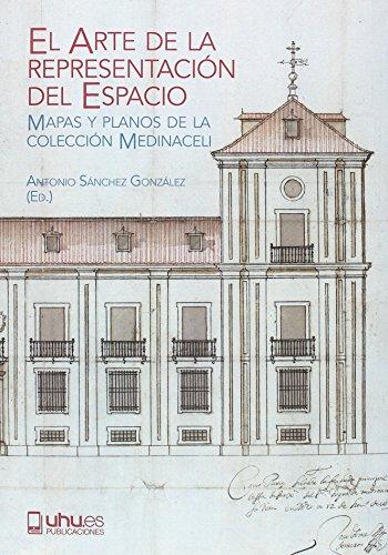 EL ARTE DE LA REPRESENTACIÓN DEL ESPACIO: Mapas y planos de la colección Medinaceli: 125 (Arias Montano)