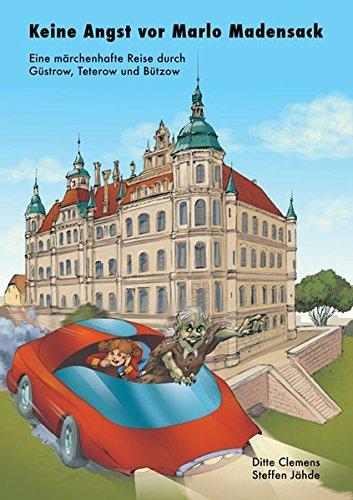 Keine Angst vor Marlo Madensack: Eine märchenhafte Reise durch Güstrow, Teterow und Bützow
