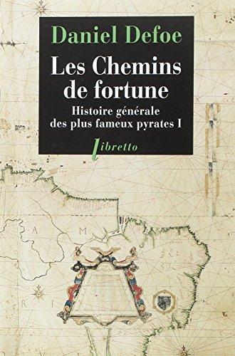 Les chemins de fortune Histoire générale des plus fameux pyrates T1