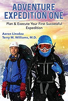 [Aaron Linsdau, Terry Williams]のAdventure Expedition One: Plan & Execute Your First Successful Expedition (English Edition)