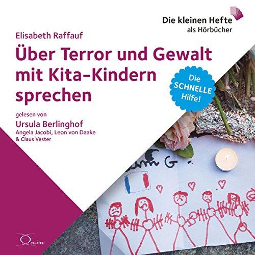 Über Terror und Gewalt mit Kita-Kindern sprechen (Die schnelle Hilfe 10) Titelbild