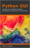 Python GUI: Develop Cross Platform Desktop Applications using Python, Qt and PyQt5 Front Cover