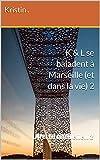 K & L se baladent à Marseille (et dans la vie) 2: Livret du confinement 2 (K & L se baladent dans la vie) (French Edition)