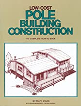 Low-Cost Pole Building Construction: The Complete How-To Book