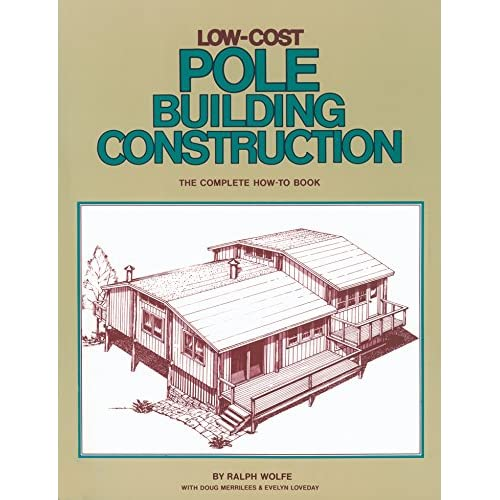 Low Cost Pole Building Construction The Complete How To