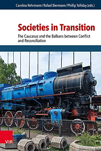 Societies in Transition: The Caucasus and the Balkans Between Conflict and Reconciliation: 5