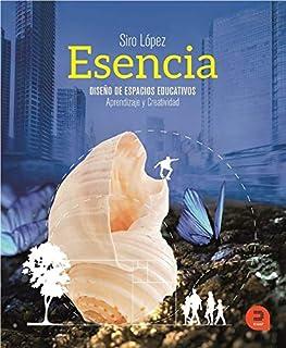 Esencia: Diseño de espacios educativos: aprendizaje y