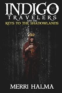 Keys to the Shadowland: Book 2 of the Indigo Traveler Series (Volume 2)
