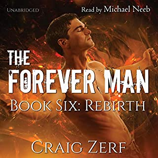 The Forever Man, Book 6: Rebirth cover art