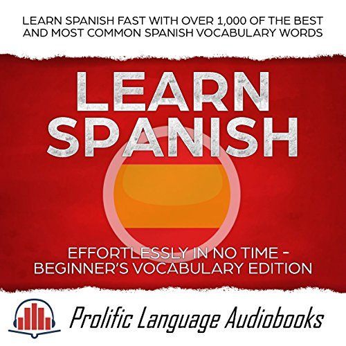 Learn Spanish Effortlessly in No Time: Beginner's Vocabulary Edition audiobook cover art
