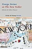 George Steiner en The New Yorker: 39 (El Ojo del Tiempo)