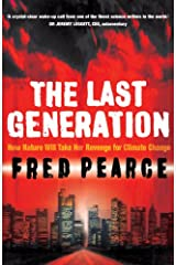 The Last Generation : How Nature Will Take Her Revenge for Climate Change Hardcover