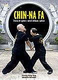 Chin-Na Fa. Técnicas de captura y control cotidiano y policial...
