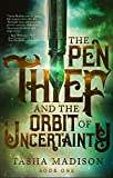 The Pen Thief and the Orbit of Uncertainty (English Edition)