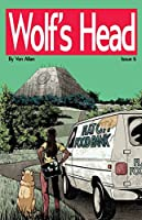 Wolf's Head - An Original Graphic Novel Series: Issue 6: 'New Beginnings' and 'Lost in the Underworld'