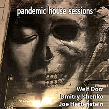 Pandemic House Sessions