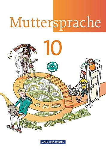 Muttersprache - Östliche Bundesländer und Berlin 2009 - 10. Schuljahr: Schülerbuch