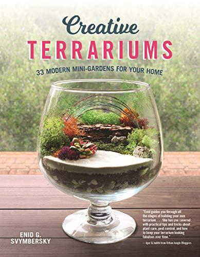 Creative Terrariums: 33 Modern Mini-Gardens for Your Home (English Edition)