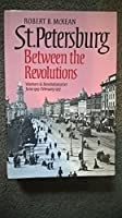 St. Petersburg Between the Revolutions: Workers and Revolutionaries