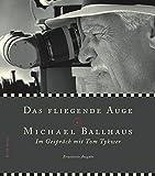 Das fliegende Auge: Michael Ballhaus - Director of Photography - Michael Ballhaus