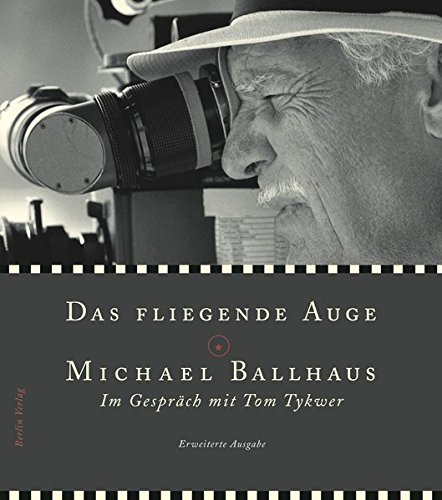 Das fliegende Auge: Michael Ballhaus - Director of Photography