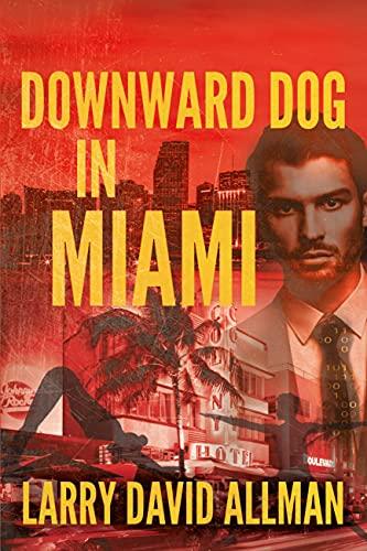 DOWNWARD DOG IN MIAMI by Allman, Larry David