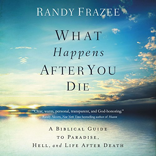 What Happens After You Die     A Biblical Guide to Paradise, Hell, and Life After Death              Autor:                                                                                                                                 Randy Frazee                               Sprecher:                                                                                                                                 Mark Smeby                      Spieldauer: 3 Std. und 40 Min.     Noch nicht bewertet     Gesamt 0,0
