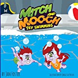 Mitch and Mooch Try Swimming: A story about first swimming lessons for children
