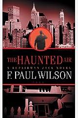 The Haunted Air: A Repairman Jack Novel (Adversary Cycle/Repairman Jack Book 6) Kindle Edition