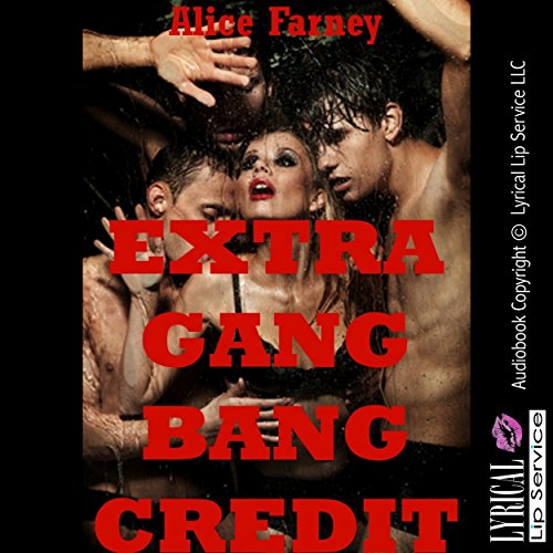 Extra Gangbang Credit: A Very Rough Teacher/Student Sex Erotica Story audiobook cover art