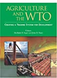 Agriculture and the WTO: Creating a Trading System for Development (Trade and Development) (English Edition)
