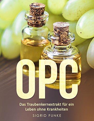 OPC: Das Traubenkernextrakt für ein Leben ohne Krankheiten